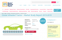 Global Wheeled Tractor - Market Study Report 2015-2019