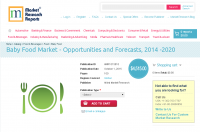 Baby Food Market - Opportunities and Forecasts, 2014 -2020