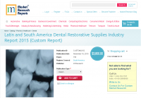 Latin and South America Dental Restorative Supplies Industry