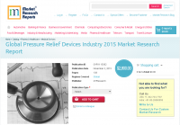 Global Pressure Relief Devices Industry 2015