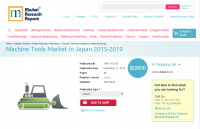 Machine Tools Market in Japan 2015-2019