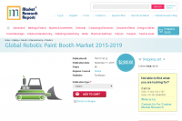 Global Robotic Paint Booth Market 2015-2019