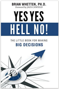 Yes Yes Hell No! The Little Book for Making Big Decisions