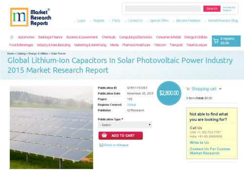Global Lithium-Ion Capacitors In Solar Photovoltaic Power'