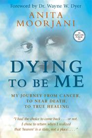 Dying to be Me Anita Moorjani'