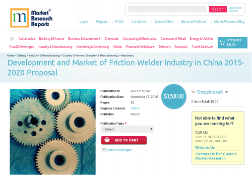 Development and Market of Friction Welder Industry in China'