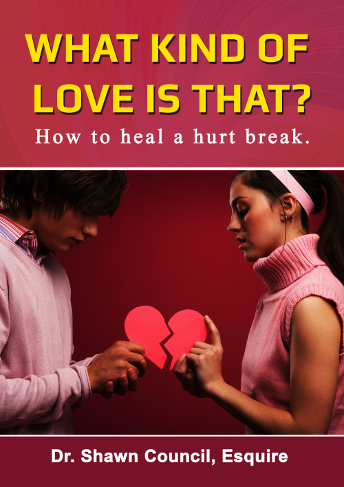What Kind of Love is That? by Dr. Shawn Council, Esq.'