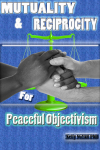 Mutuality and Reciprocity for Peaceful Objectivism'