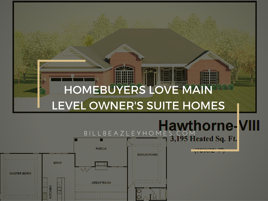 Homebuyers Love Main Level Owner's Suite Homes
