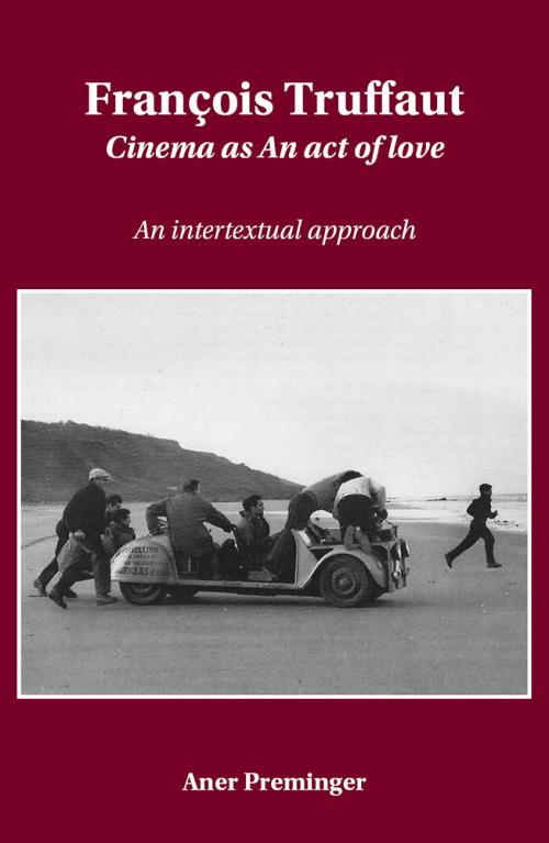 """François Truffaut: Cinema as an Act of Love: An'"