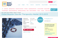 Global Biopolar Disorder Therapeutics Market 2015 - 2019