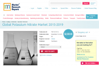 Global Potassium Nitrate Market 2015 - 2019