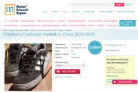 Children's Footwear Market in China 2015 - 2019