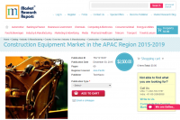 Construction Equipment Market in the APAC Region 2015 - 2019