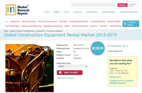 Global Construction Equipment Rental Market 2015 - 2019'