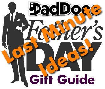 Last Minute Gift Ideas for Father's Day'