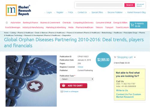 Global Orphan Diseases Partnering 2010-2016'