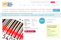 Global Semiconductor Packaging Materials Market 2015-2019